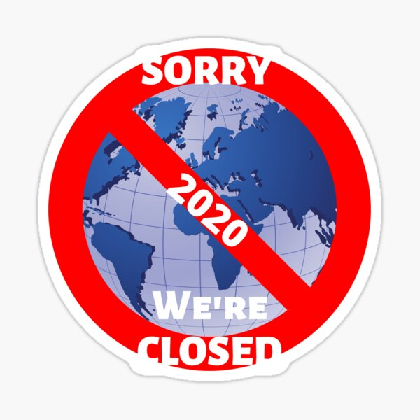 2020 Sorry We're Closed Sticker