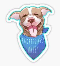 Pitbull Series - Aggressively Happy Sticker