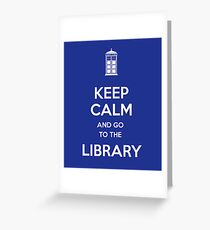 Keep calm and go to the library! Greeting Card