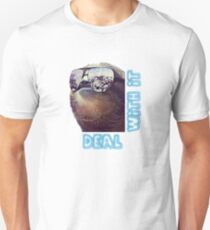 Sloth - Deal with it Unisex T-Shirt