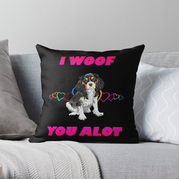 I Woof You A lot Pink Text Black and White Cavalier King Charles Spaniel Throw Pillow