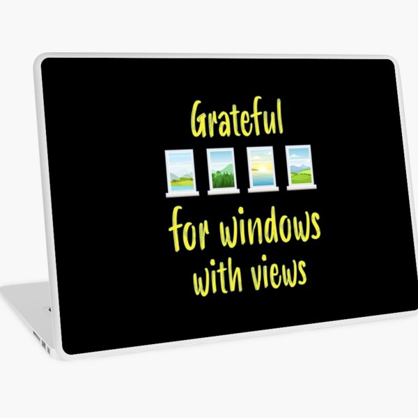 Grateful for Windows with Views. Laptop Skin