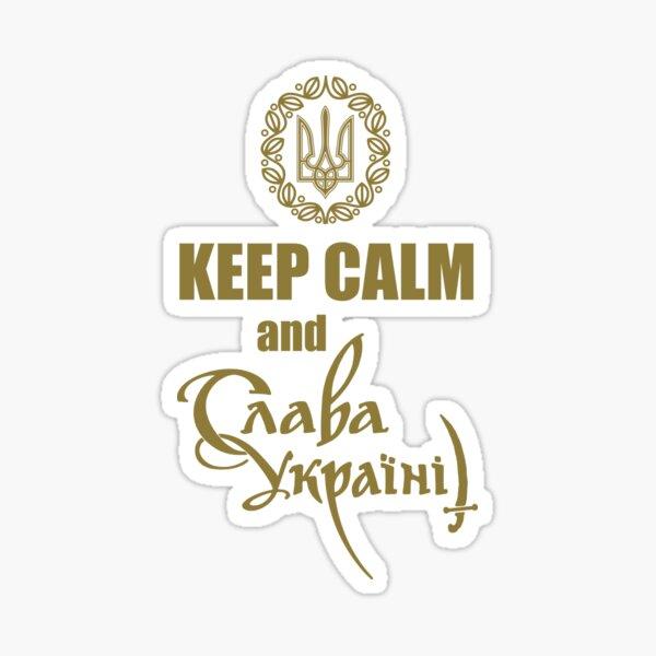 Keep Calm; Slava Ukrayini; Glory to Ukraine;  Sticker