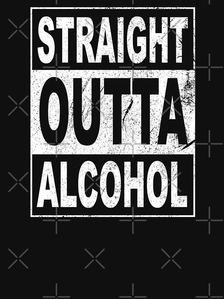"""Distressed Style Straight Outta Alcohol - Funny Lockdown ..."