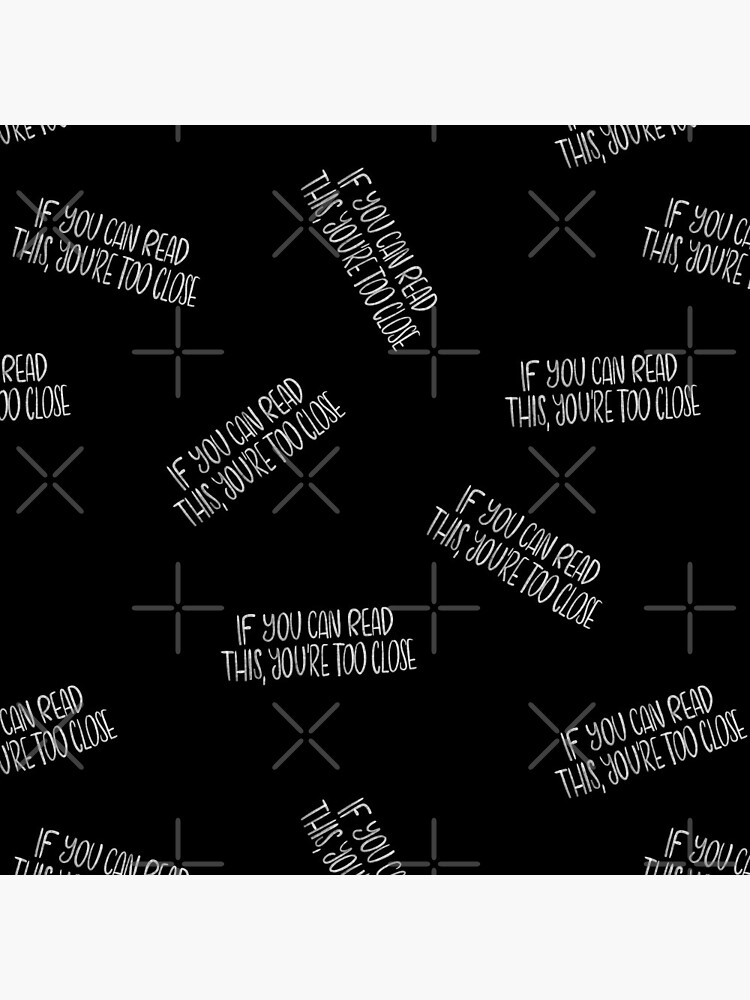 If you can read this, you're too close - introvert 4 white on black by nobelbunt