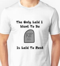 Get Laid to Rest Unisex T-Shirt