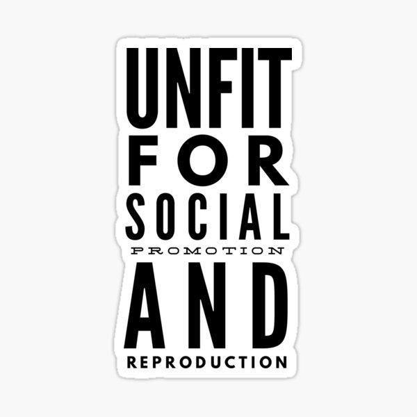 Unfit for Social Promotion Sticker