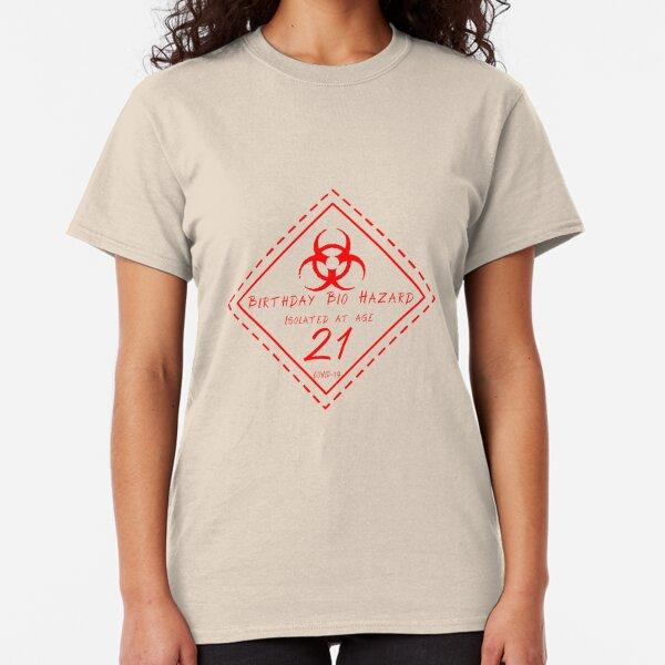 Isolated at 21 Birthday in Quarantine Bio Hazard COVID 19 Birthday Phrase Classic T-Shirt