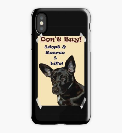 Don't Buy! Adopt & Rescue A Life! Dog iPhone & iPod Cases  iPhone Case