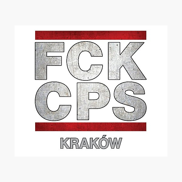 My City is Krakow 1312 ACAB, FCK CPS Poland Photographic Print