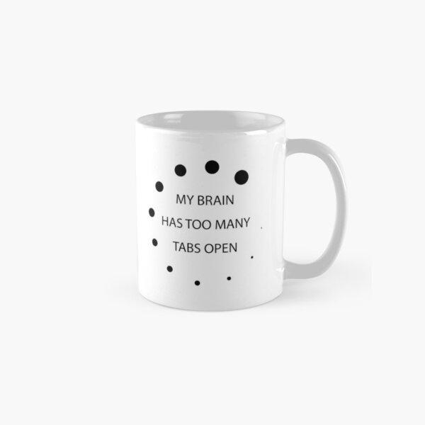 Too Many Tabs (alternate) Classic Mug