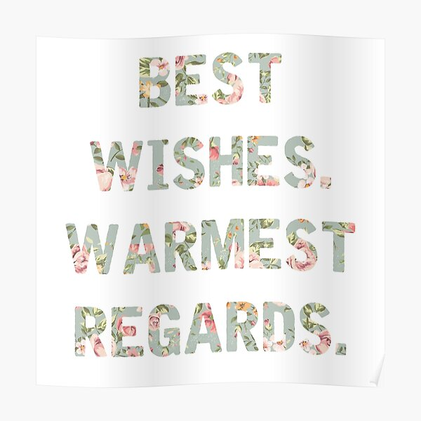 Best Wishes Warmest Regards Poster