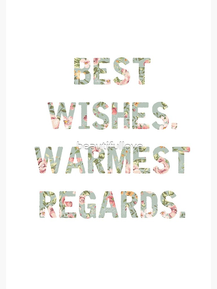 Best Wishes Warmest Regards by beautifullove