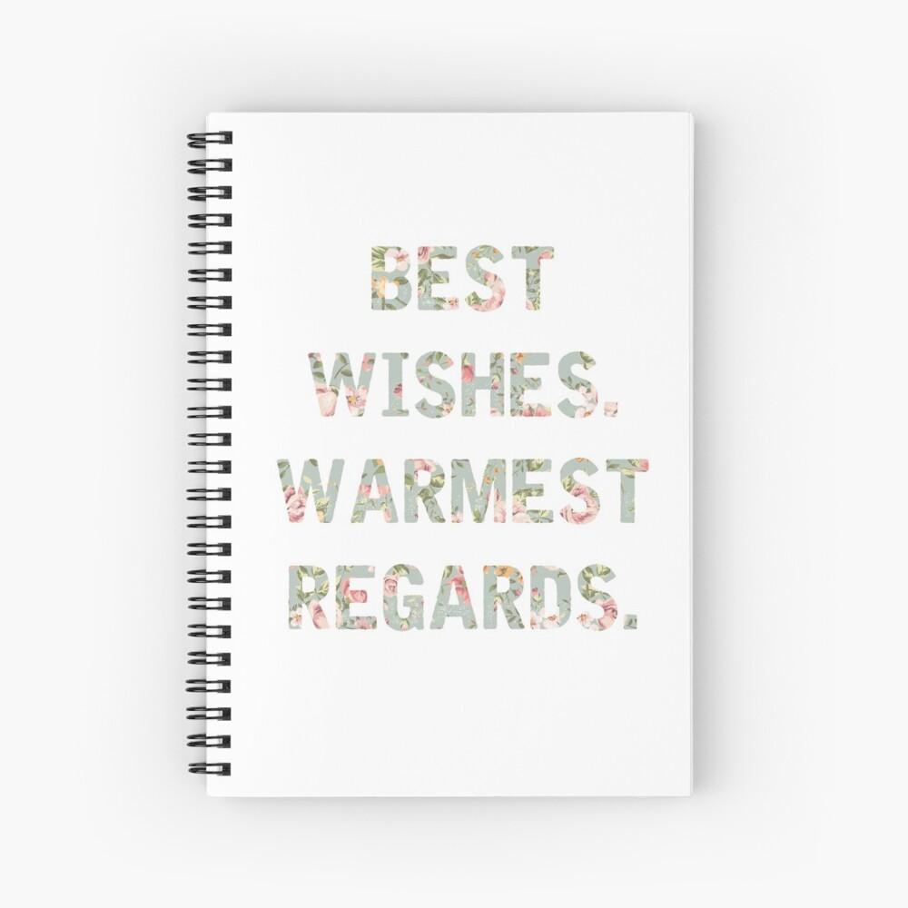 Best Wishes Warmest Regards Spiral Notebook