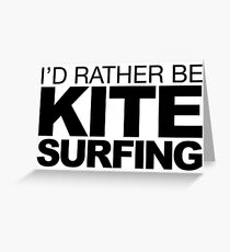 I'd rather be Kite Surfing Greeting Card