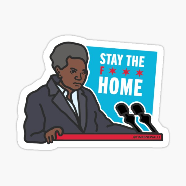 Lori Lightfoot Says Stay Home Sticker