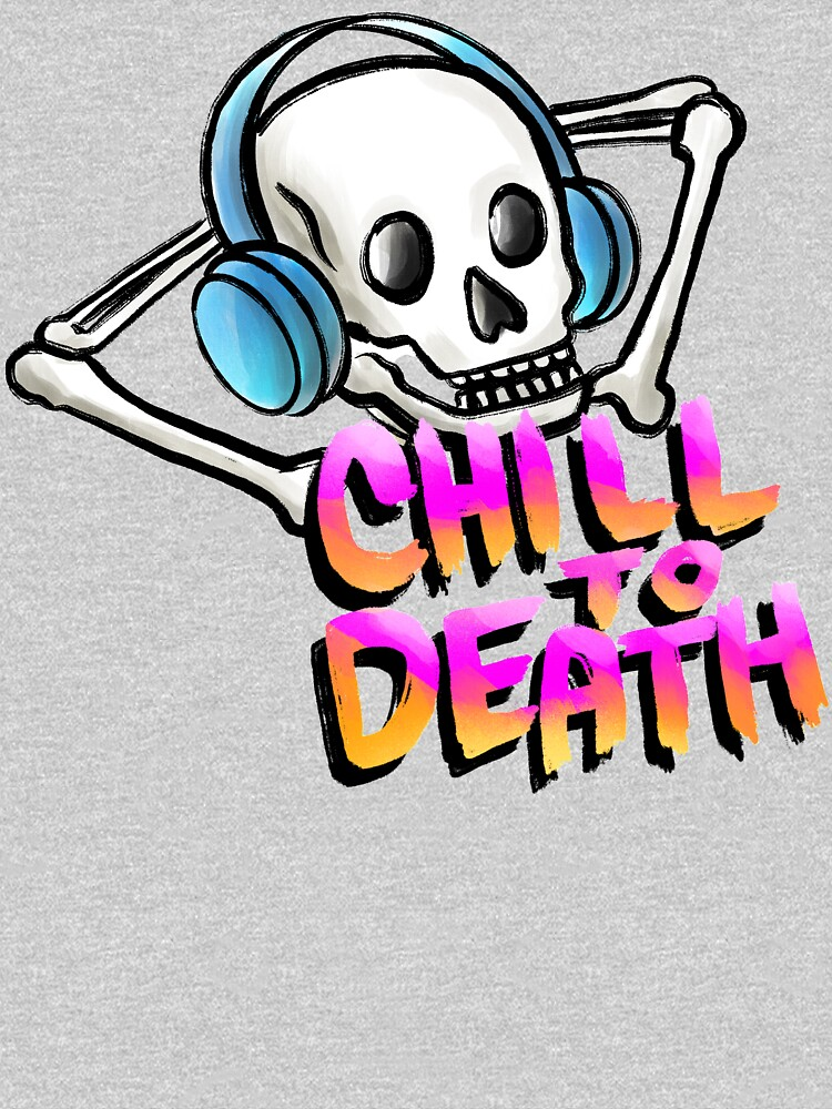 Chill to Death by drastudio