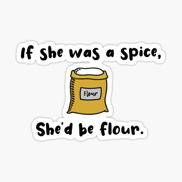 If She Was A Spice - Bob's Burgers Design Sticker