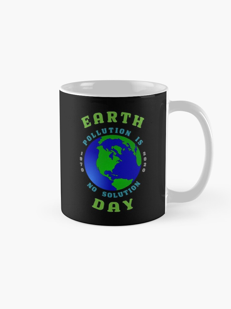 Alternate view of Earth Day Pollution No Solution Save Rain Forest. Mug