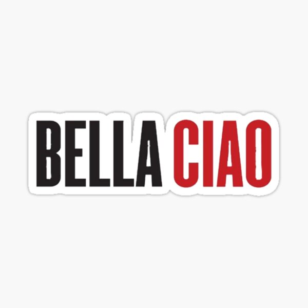 Money heist Bella Ciao Sticker