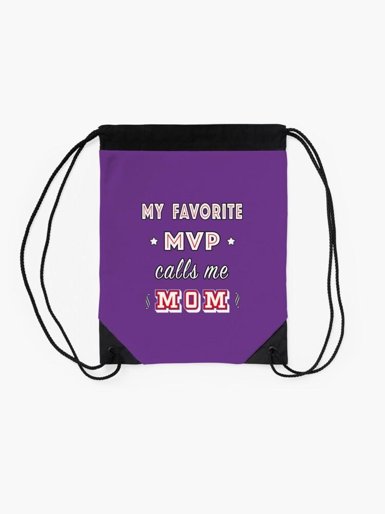 Alternate view of My Favorite MVP calls me Mom | Training Athlete. Drawstring Bag