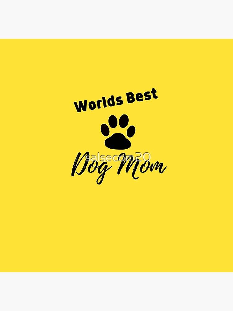Worlds Best Dog Mom by salsecom20