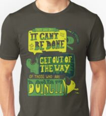 It CAN be done... Unisex T-Shirt