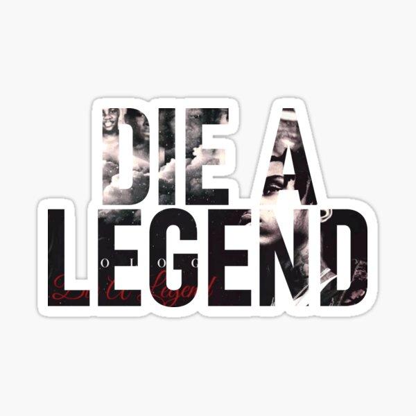 Die A Legend Sticker