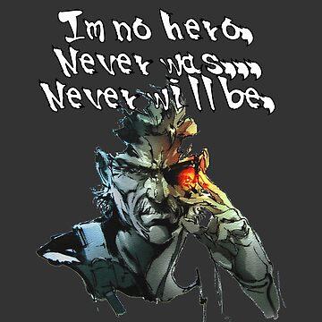 Metal Gear Solid - I'm No Hero... by Ravioko