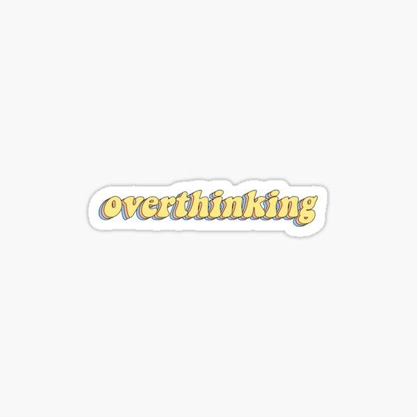 overthinking Sticker