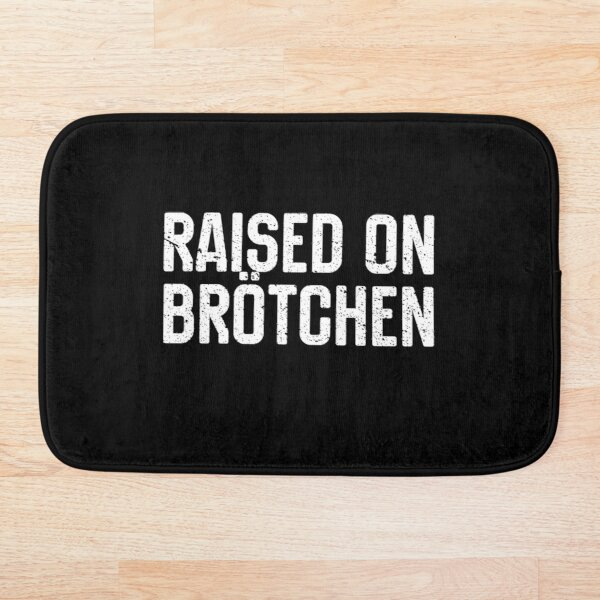 Raised On Brotchen German Bread Roll Funny Food Quote Bath Mat
