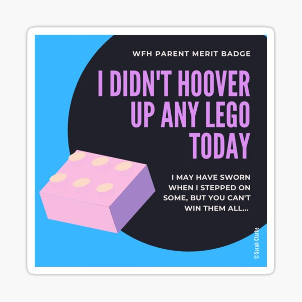 I didn't hoover up any Lego today Sticker