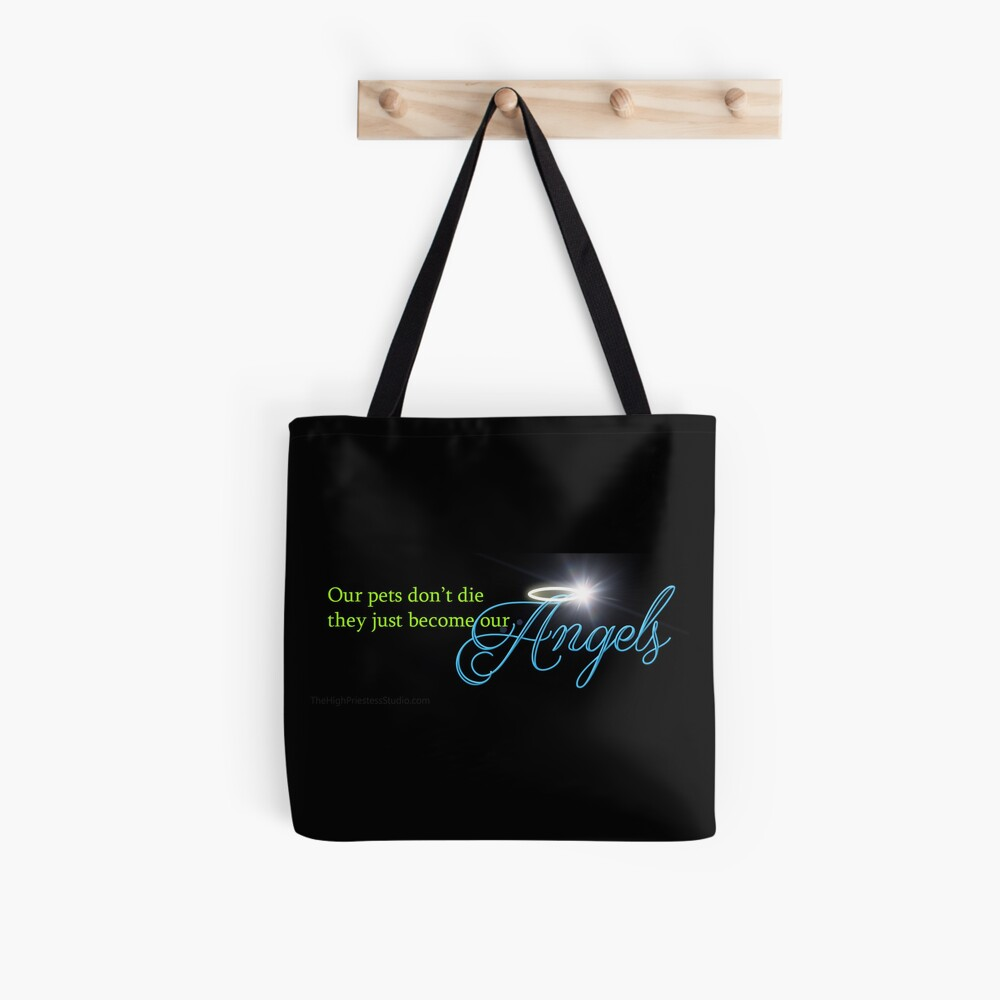 Our Pets Don't Die They Just Become Our Angels Tote Bag