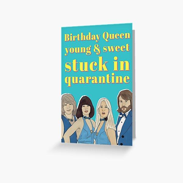 Abba - Quarantine Queen Birthday Card Greeting Card