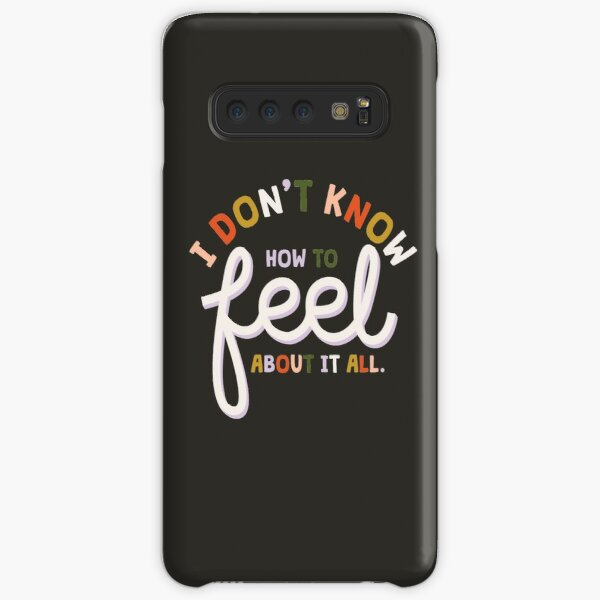 I don' t know who to feel Samsung Galaxy Snap Case