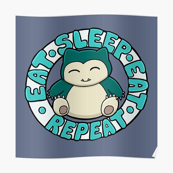 EAT. SLEEP. EAT. REPEAT  Poster
