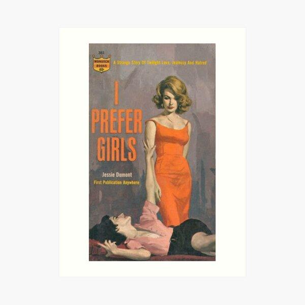 i prefer girls Art Print