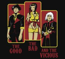 The Good, The Bad and the Vicious