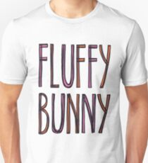 FLUFFY BUNNY (text) Unisex T-Shirt