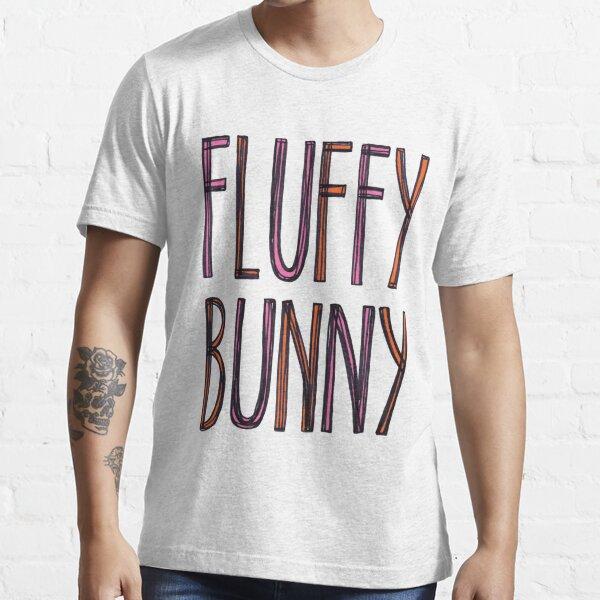 FLUFFY BUNNY (text) Essential T-Shirt