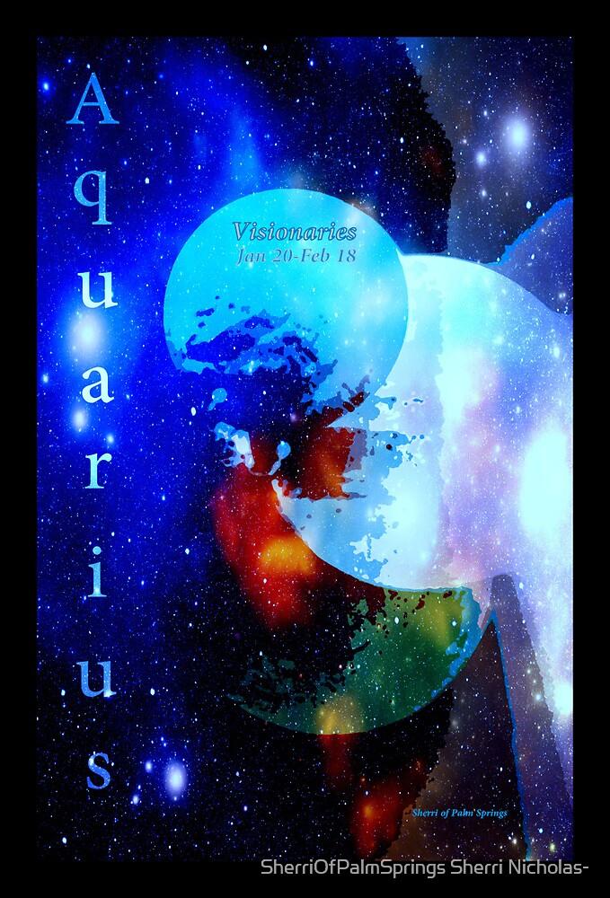 AQUARIUS ..JAN 20TH - FEB 18 by SherriOfPalmSprings Sherri Nicholas-
