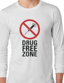 Drug Free Zone - Light Long Sleeve T-Shirt