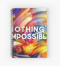 Nothing's impossible. Spiral Notebook