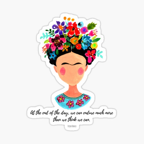 At the end of the day Frida Sticker