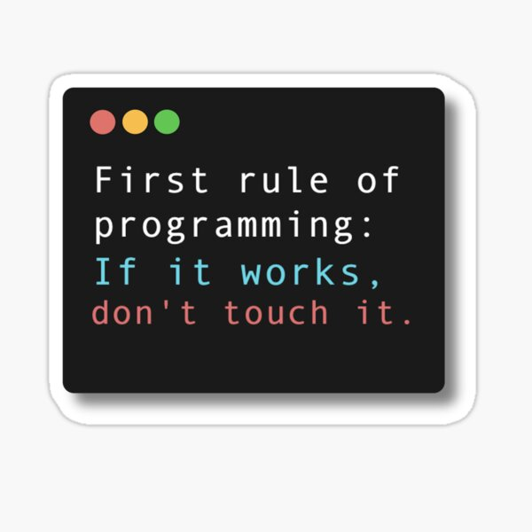 First Rule of Programming Sticker
