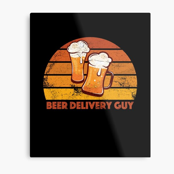 Beer Delivery Guy Funny Distressed Metal Print
