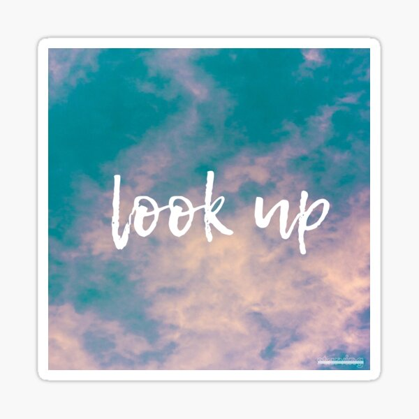 look up  Sticker