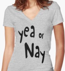 Yea or Nay Women's Fitted V-Neck T-Shirt