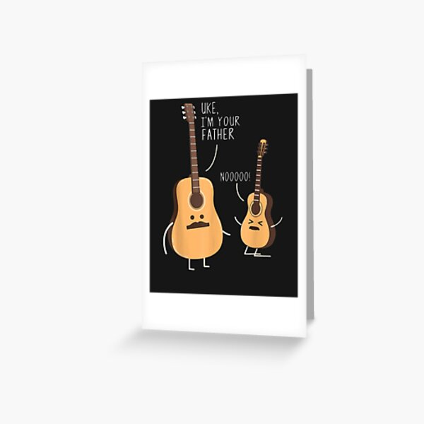 Uke I'm Your Father, Guitar Said Funny Gift For Men Women Greeting Card