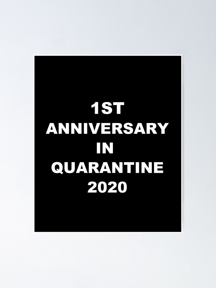 1st Anniversary In Quarantine 2020 Funny Anniversary Gift Poster By Rockgerald27 Redbubble